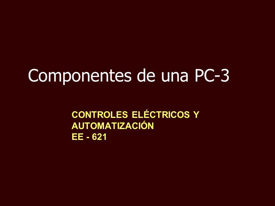Componentes de una PC-3 CONTROLES ELÉCTRICOS Y AUTOMATIZACIÓN EE - 621