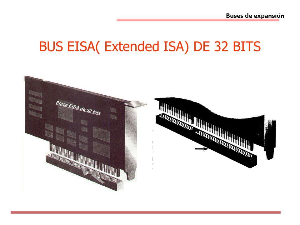 BUS EISA( Extended ISA) DE 32 BITS Buses de expansión