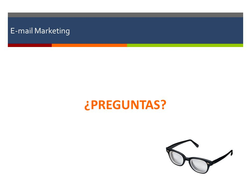 E-mail Marketing ¿PREGUNTAS?