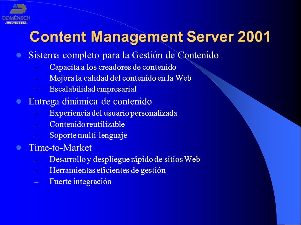 Content Management Server 2001 Sistema completo para la Gestión de Contenido – Capacita a los creadores de contenido – Mejora la calidad del contenido