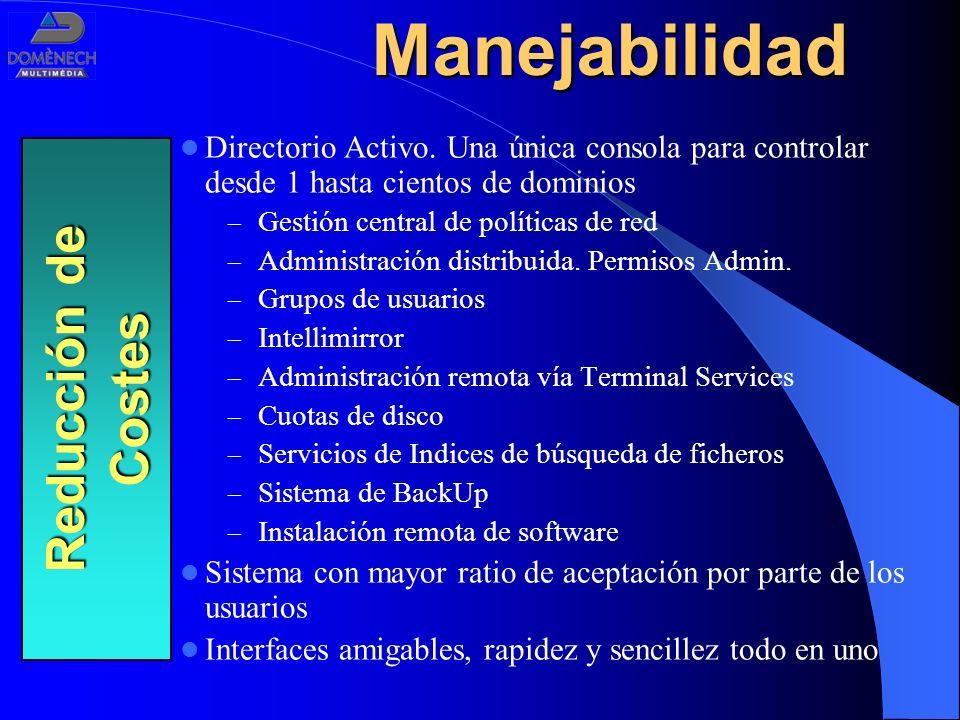 Manejabilidad Directorio Activo. Una única consola para controlar desde 1 hasta cientos de dominios – Gestión central de políticas de red – Administra