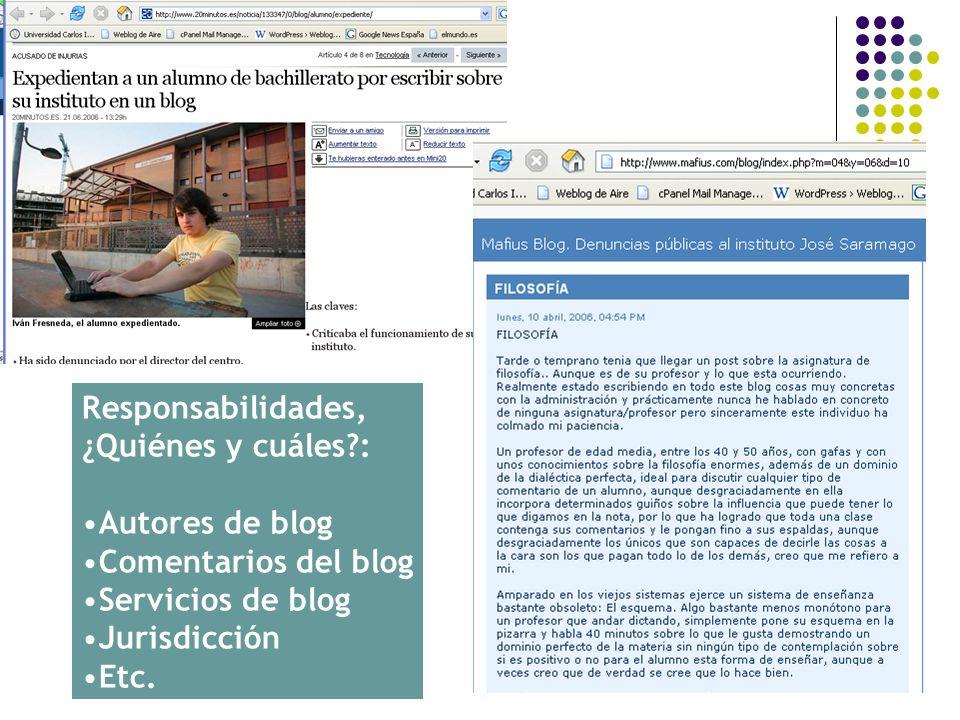 Responsabilidades, ¿Quiénes y cuáles?: Autores de blog Comentarios del blog Servicios de blog Jurisdicción Etc.