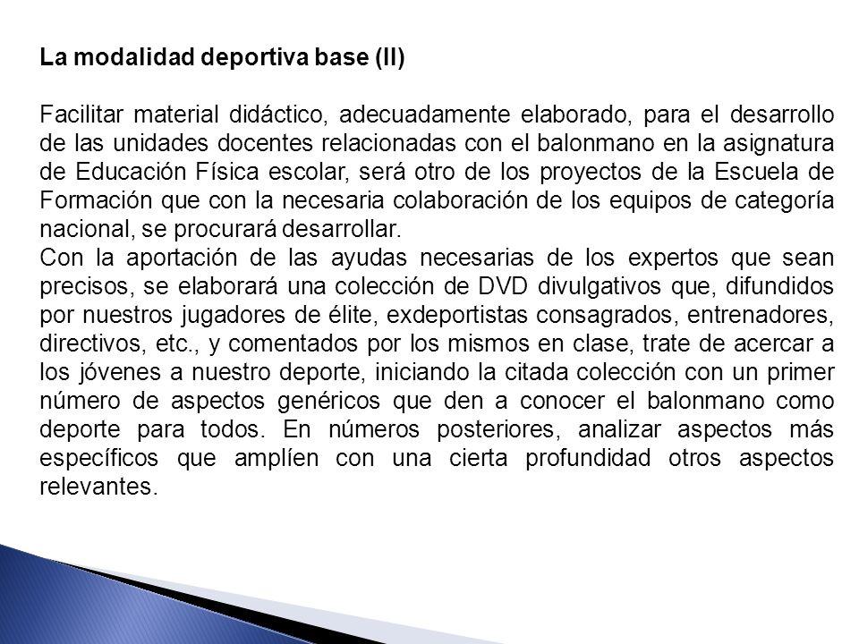 La modalidad deportiva base (II) Facilitar material didáctico, adecuadamente elaborado, para el desarrollo de las unidades docentes relacionadas con e