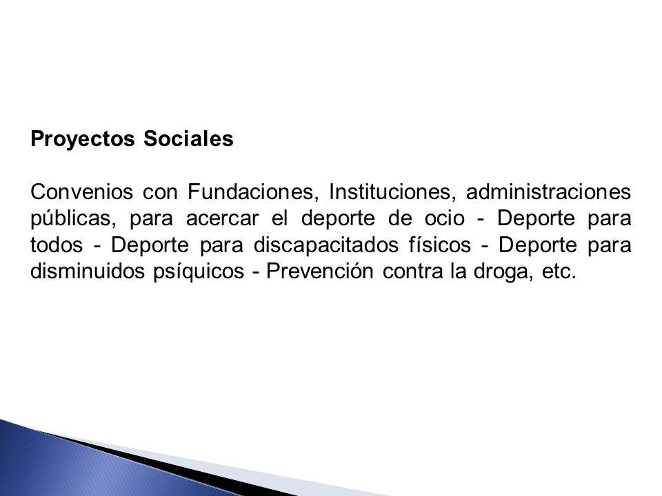 Proyectos Sociales Convenios con Fundaciones, Instituciones, administraciones públicas, para acercar el deporte de ocio - Deporte para todos - Deporte