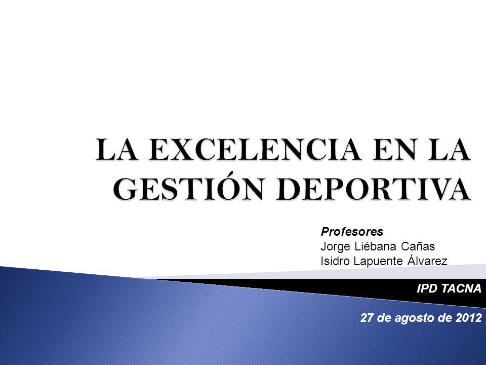 Profesores Jorge Liébana Cañas Isidro Lapuente Álvarez IPD TACNA 27 de agosto de 2012