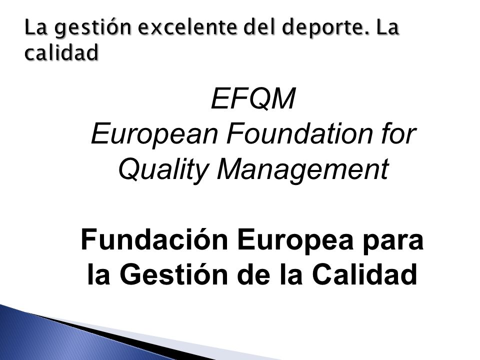 EFQM European Foundation for Quality Management Fundación Europea para la Gestión de la Calidad