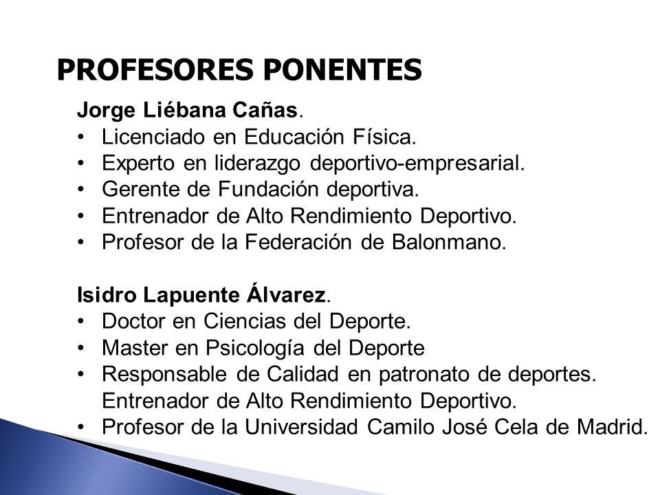 Jorge Liébana Cañas. Licenciado en Educación Física. Experto en liderazgo deportivo-empresarial. Gerente de Fundación deportiva. Entrenador de Alto Re