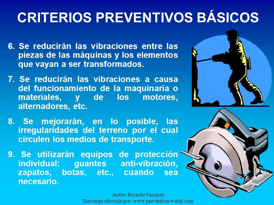 Autor: Ricardo Vasquez Descarga ofrecida por: www.prevention-world.com CRITERIOS PREVENTIVOS BÁSICOS 6. Se reducirán las vibraciones entre las piezas