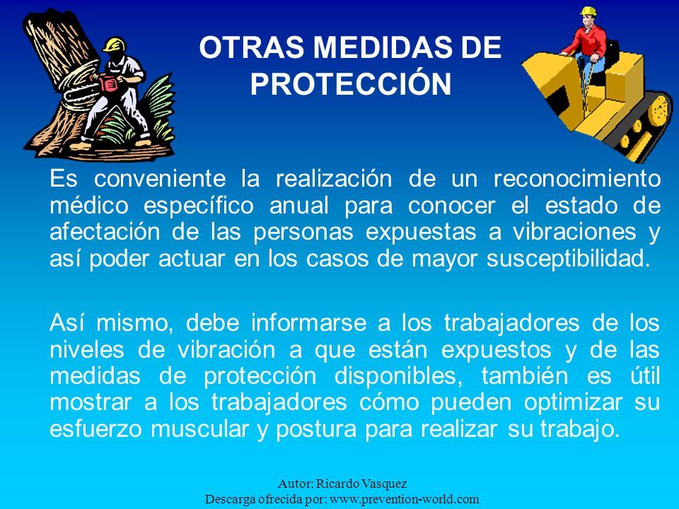 Autor: Ricardo Vasquez Descarga ofrecida por: www.prevention-world.com Es conveniente la realización de un reconocimiento médico específico anual para