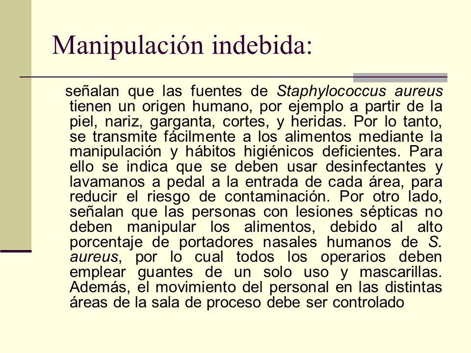 Manipulación indebida: señalan que las fuentes de Staphylococcus aureus tienen un origen humano, por ejemplo a partir de la piel, nariz, garganta, cor