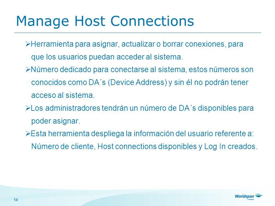 14 Manage Host Connections Herramienta para asignar, actualizar o borrar conexiones, para que los usuarios puedan acceder al sistema. Número dedicado