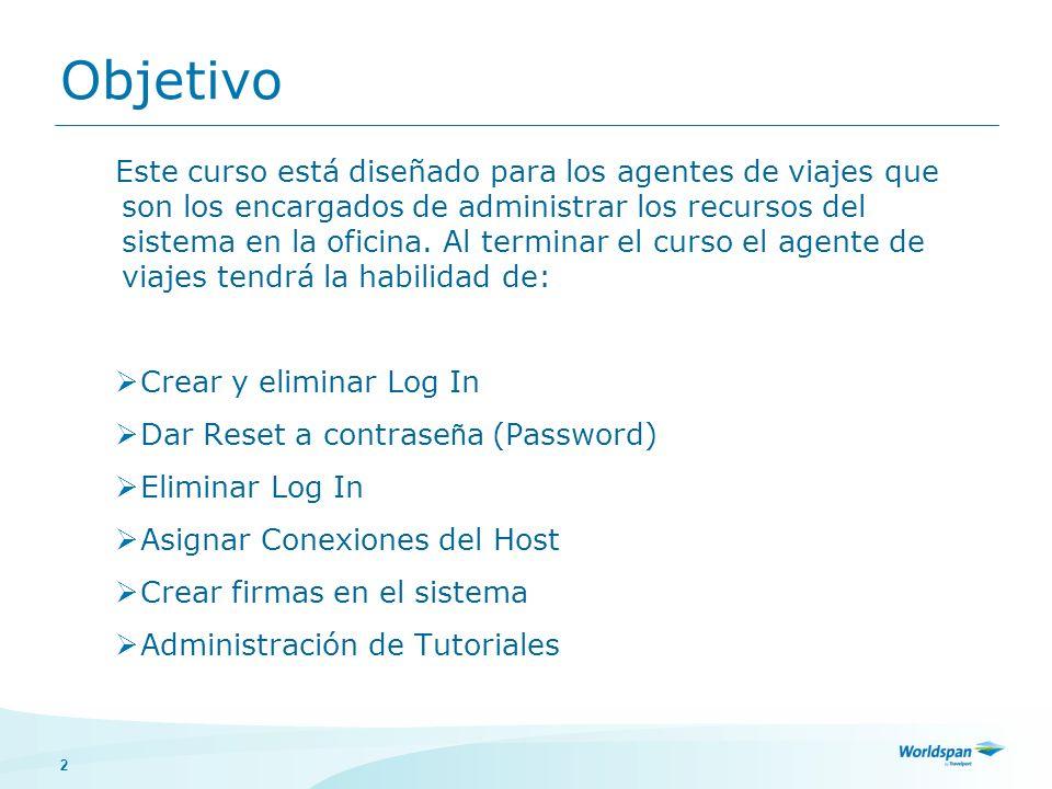 2 Objetivo Este curso está diseñado para los agentes de viajes que son los encargados de administrar los recursos del sistema en la oficina. Al termin