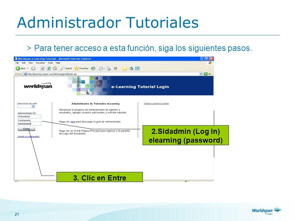 21 >Para tener acceso a esta función, siga los siguientes pasos. 2. Seleccione México para ver el contenido en Español 2.Sidadmin (Log In) elearning (