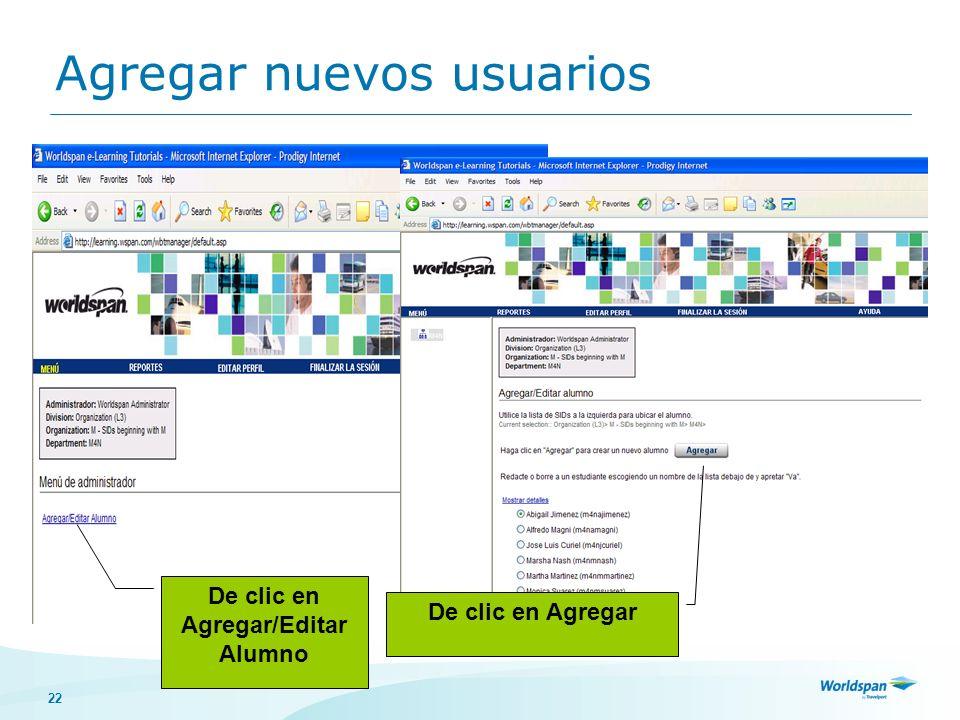 22 Administrador de tutoriales de la agencia De clic en Agregar De clic en Agregar/Editar Alumno Agregar nuevos usuarios