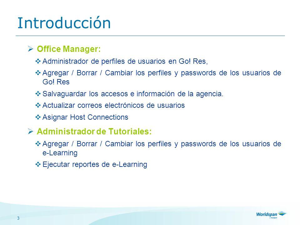 3 Introducción Office Manager: Administrador de perfiles de usuarios en Go! Res, Agregar / Borrar / Cambiar los perfiles y passwords de los usuarios d