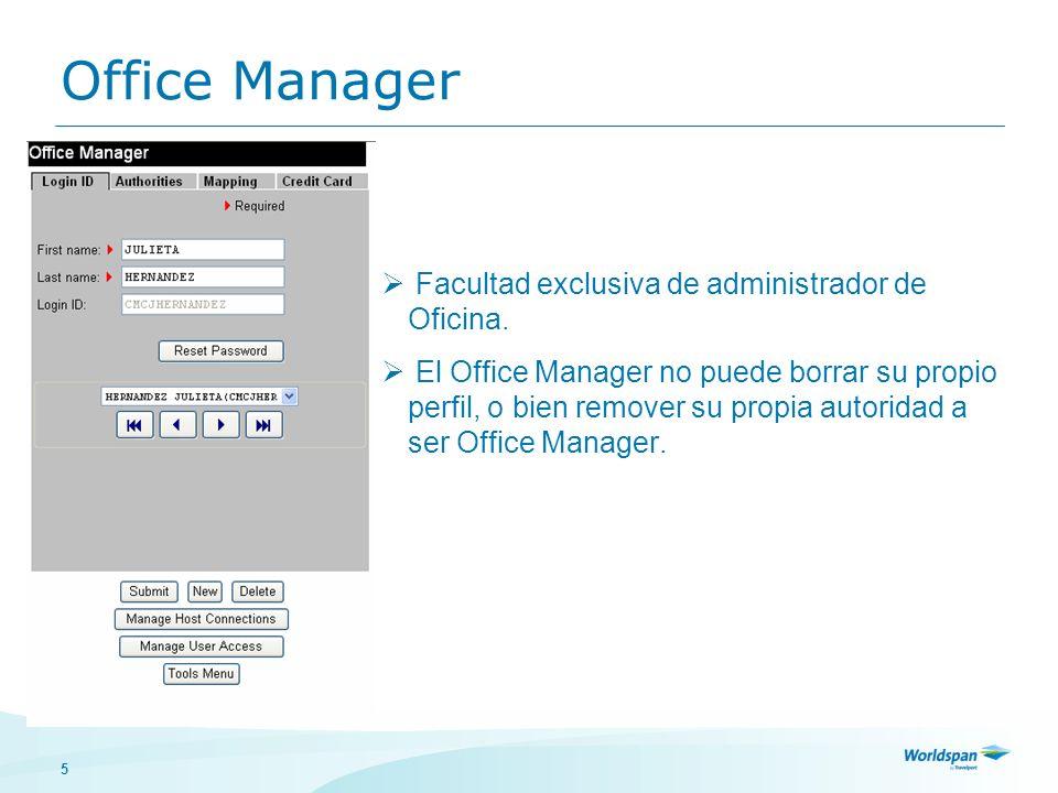 5 Office Manager Facultad exclusiva de administrador de Oficina. El Office Manager no puede borrar su propio perfil, o bien remover su propia autorida