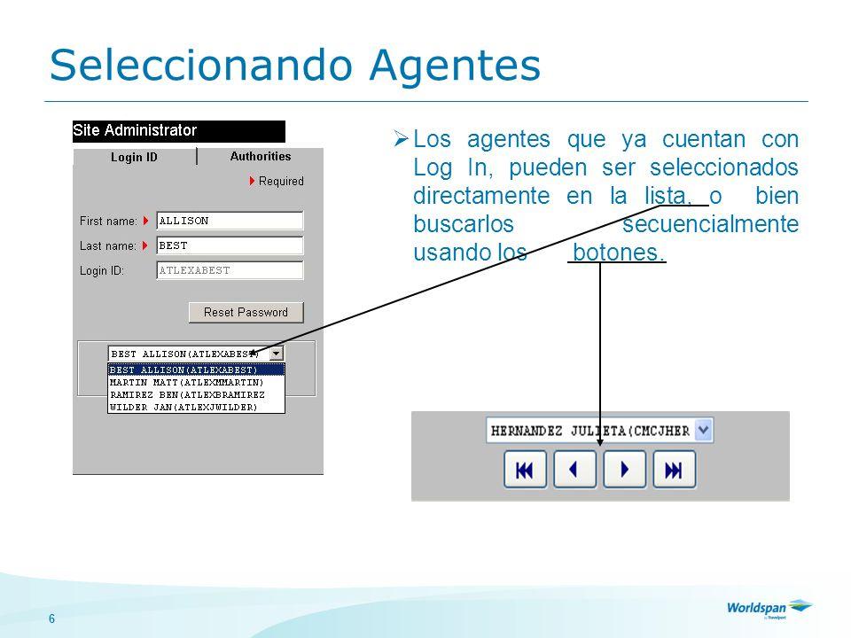 6 Seleccionando Agentes Los agentes que ya cuentan con Log In, pueden ser seleccionados directamente en la lista, o bien buscarlos secuencialmente usa