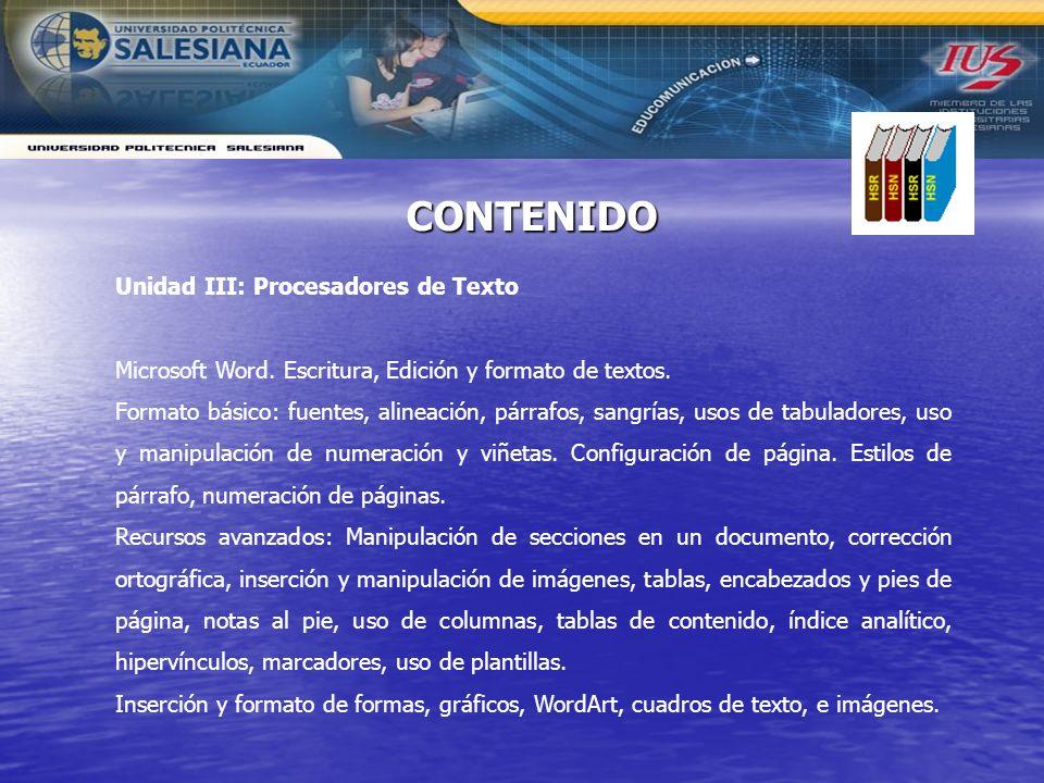 Unidad III: Procesadores de Texto Microsoft Word. Escritura, Edición y formato de textos. Formato básico: fuentes, alineación, párrafos, sangrías, uso