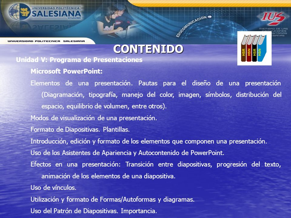 Unidad V: Programa de Presentaciones Microsoft PowerPoint: Elementos de una presentación. Pautas para el diseño de una presentación (Diagramación, tip