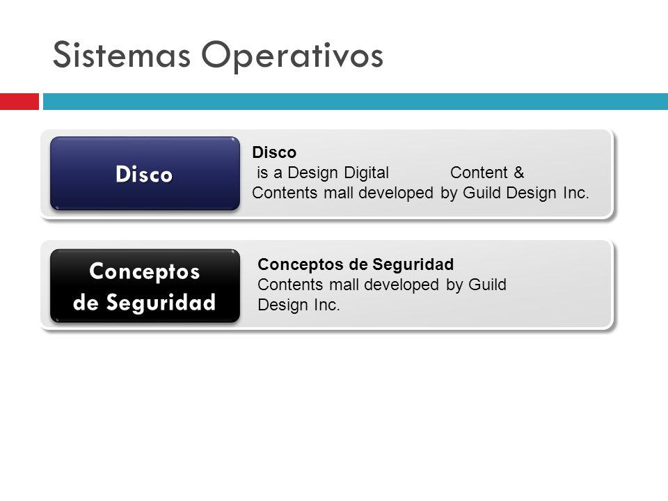 Sistemas Operativos Conceptos de Seguridad DiscoDisco Disco is a Design Digital Content & Contents mall developed by Guild Design Inc. Conceptos de Se