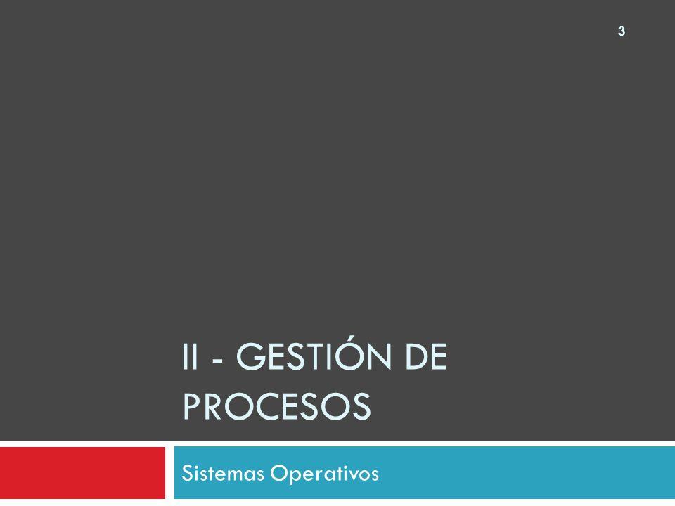 3 II - GESTIÓN DE PROCESOS Sistemas Operativos