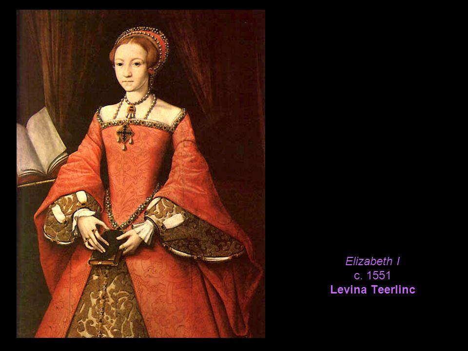 Elizabeth I c. 1551 Levina Teerlinc