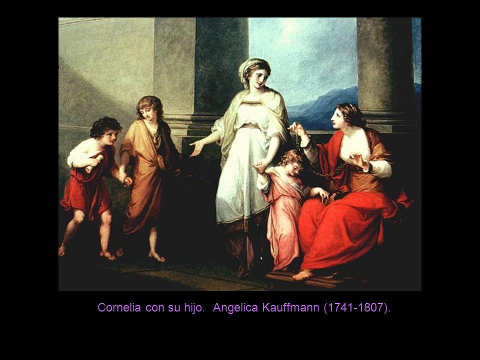 Cornelia con su hijo. Angelica Kauffmann (1741-1807).