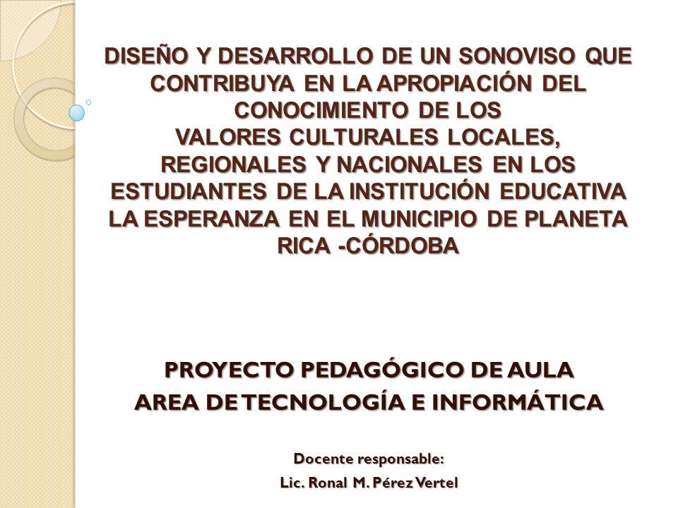 DISEÑO Y DESARROLLO DE UN SONOVISO QUE CONTRIBUYA EN LA APROPIACIÓN DEL CONOCIMIENTO DE LOS VALORES CULTURALES LOCALES, REGIONALES Y NACIONALES EN LOS