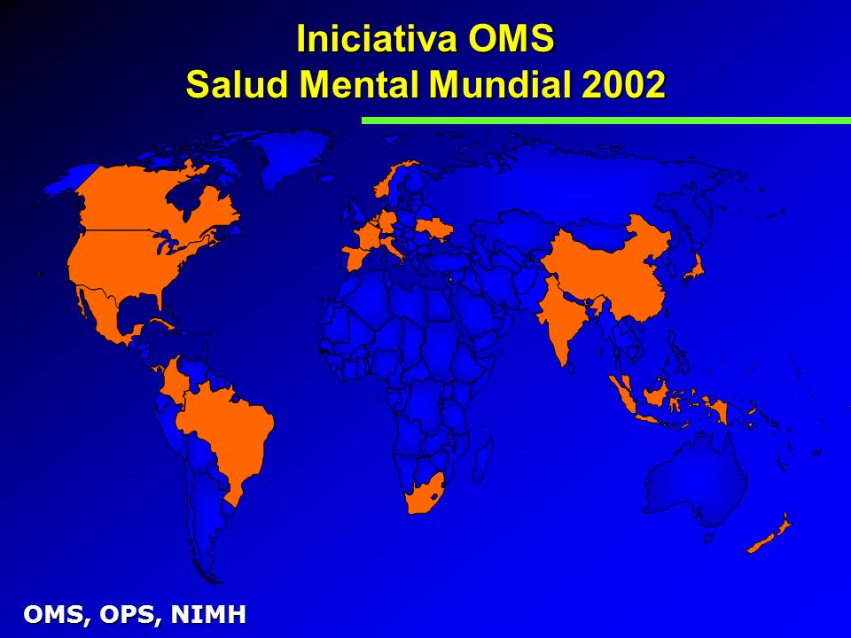 Iniciativa OMS Salud Mental Mundial 2002 OMS, OPS, NIMH