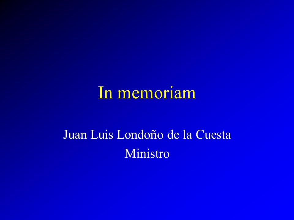 In memoriam Juan Luis Londoño de la Cuesta Ministro