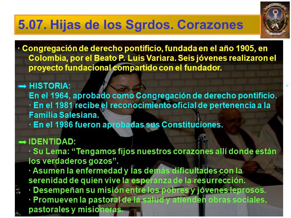 5.07. Hijas de los Sgrdos. Corazones · Congregación de derecho pontificio, fundada en el año 1905, en Colombia, por el Beato P. Luis Variara. Seis jóv