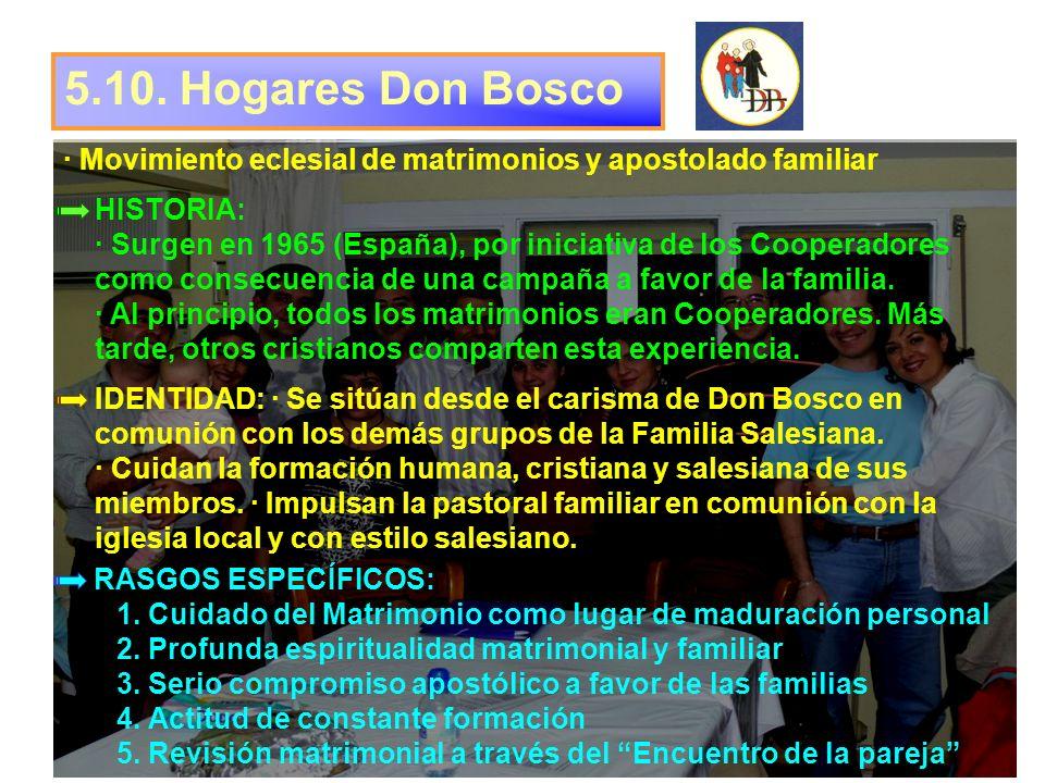 5.10. Hogares Don Bosco · Movimiento eclesial de matrimonios y apostolado familiar HISTORIA: · Surgen en 1965 (España), por iniciativa de los Cooperad