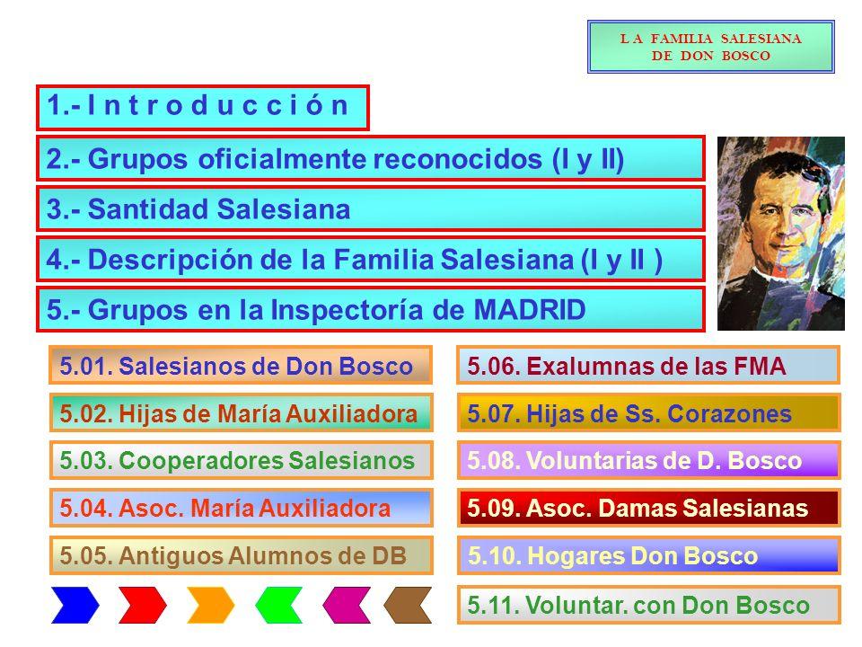 2.- Grupos oficialmente reconocidos (I) NOMBRESigla AñoFundador 2006 ·Salesianos de Don Bosco (SDB)1859[D.