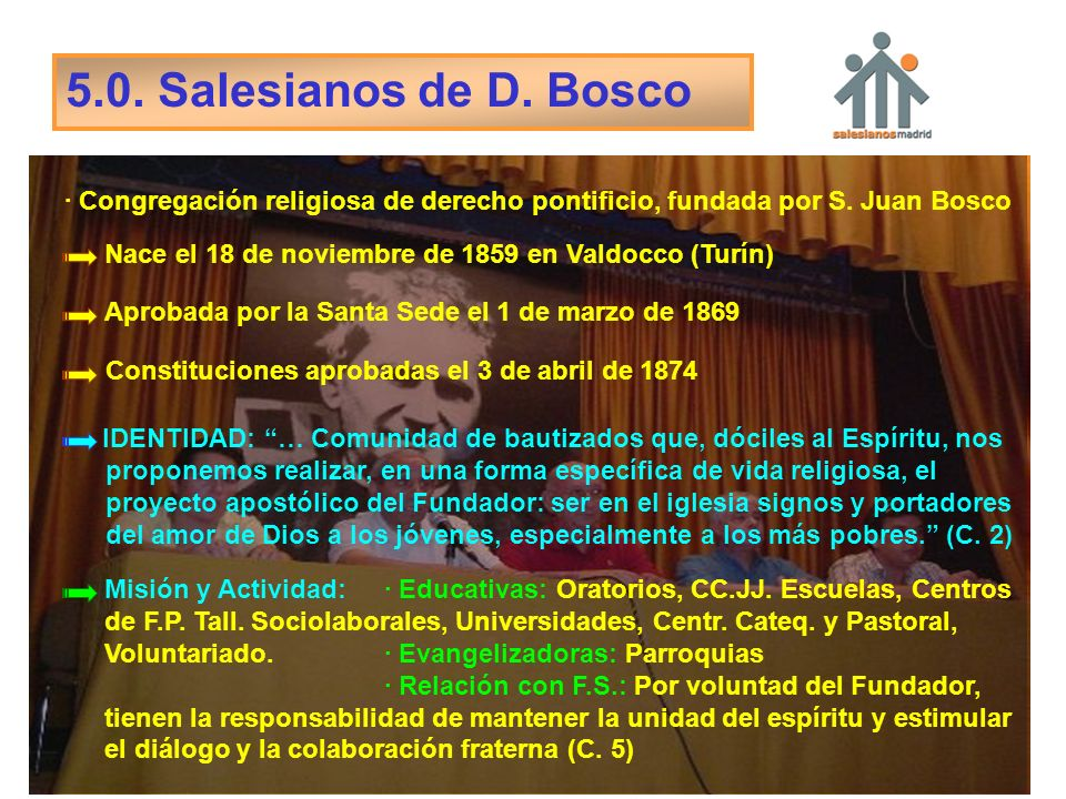 5.0. Salesianos de D. Bosco Constituciones aprobadas el 3 de abril de 1874 Nace el 18 de noviembre de 1859 en Valdocco (Turín) Aprobada por la Santa S