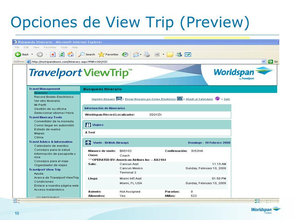 10 Opciones de View Trip (Preview) Imprimir el itinerario Añadir a la agenda Enviar por correo electrónico el itinerario Desplegar información varia