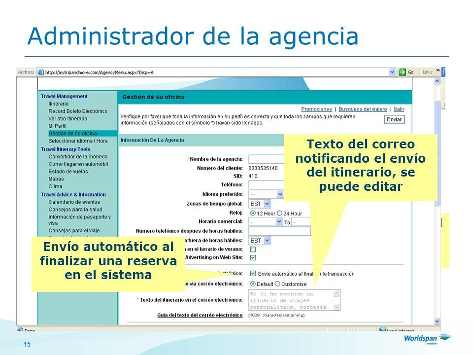 15 Administrador de la agencia Log In es su CN El password es el SID Envío automático al finalizar una reserva en el sistema Texto del correo notifica