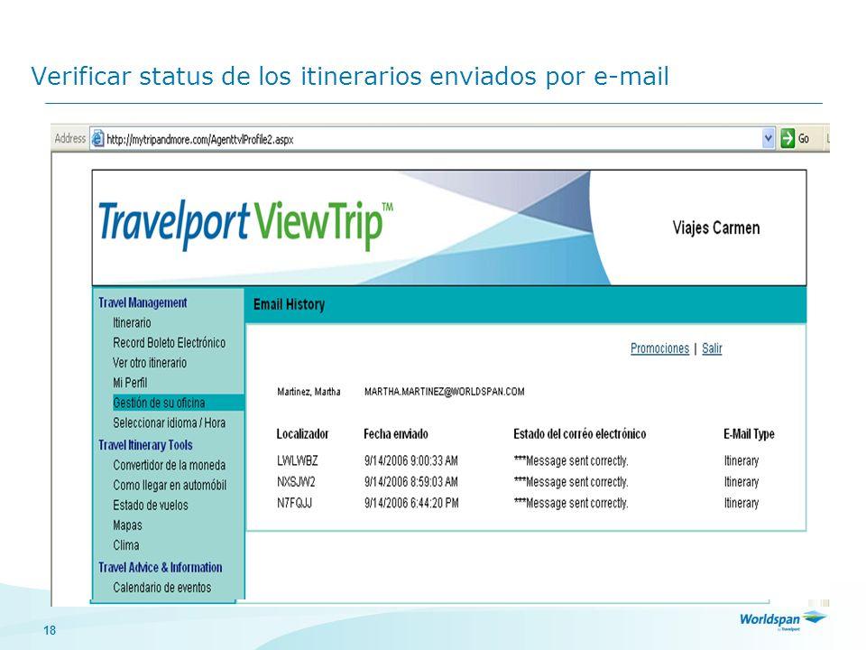 18 Verificar status de los itinerarios enviados por e-mail Clic en Búsqueda del viajero Seleccione la opción que más se adecue a lo que requiere busca