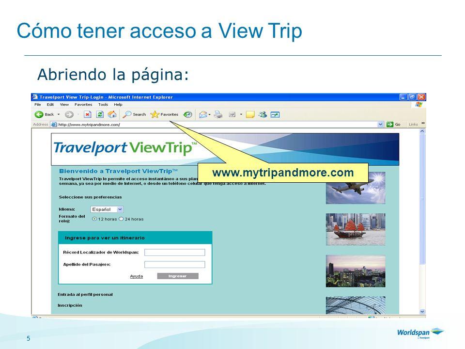 5 Abriendo la página: Cómo tener acceso a View Trip www.mytripandmore.com