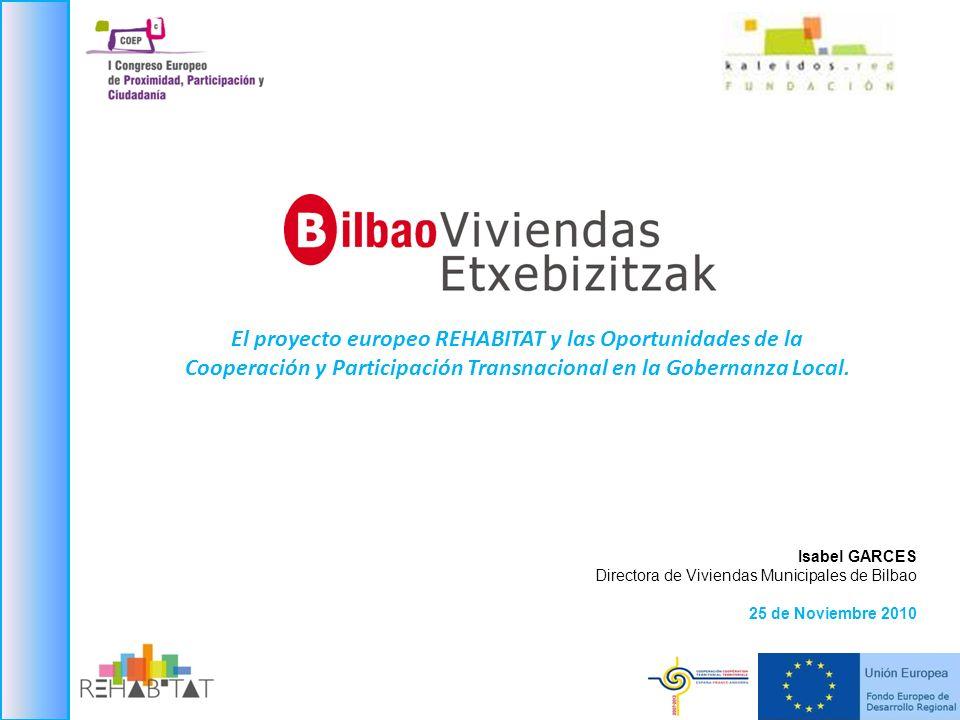 El proyecto europeo REHABITAT y las Oportunidades de la Cooperación y Participación Transnacional en la Gobernanza Local. Isabel GARCES Directora de V