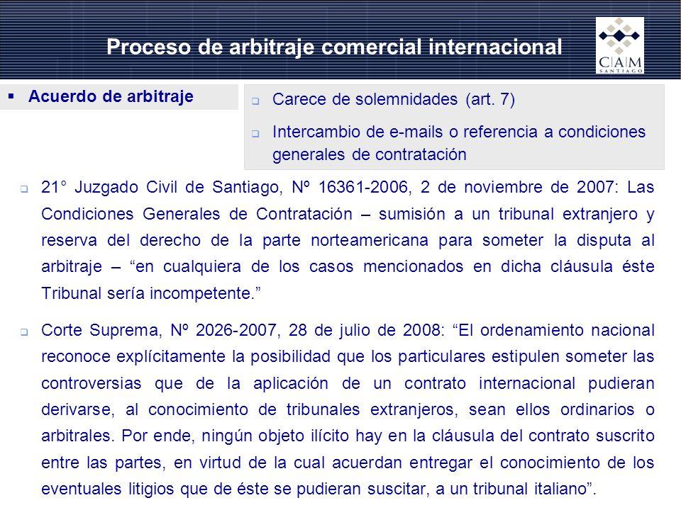 Carece de solemnidades (art. 7) Intercambio de e-mails o referencia a condiciones generales de contratación Acuerdo de arbitraje Proceso de arbitraje