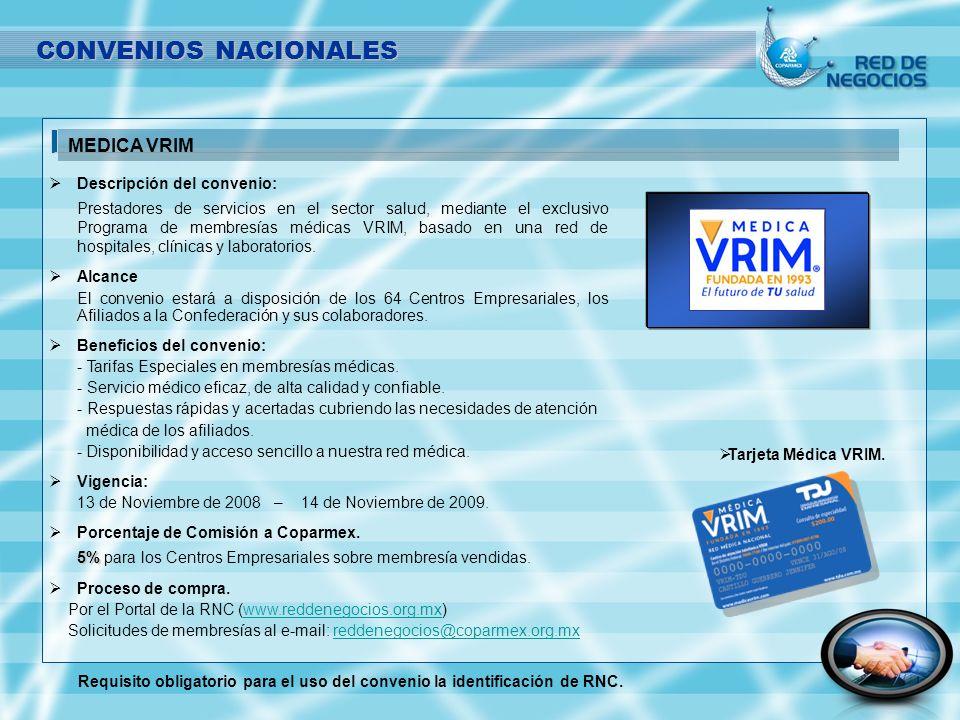 Descripción del convenio: Prestadores de servicios en el sector salud, mediante el exclusivo Programa de membresías médicas VRIM, basado en una red de