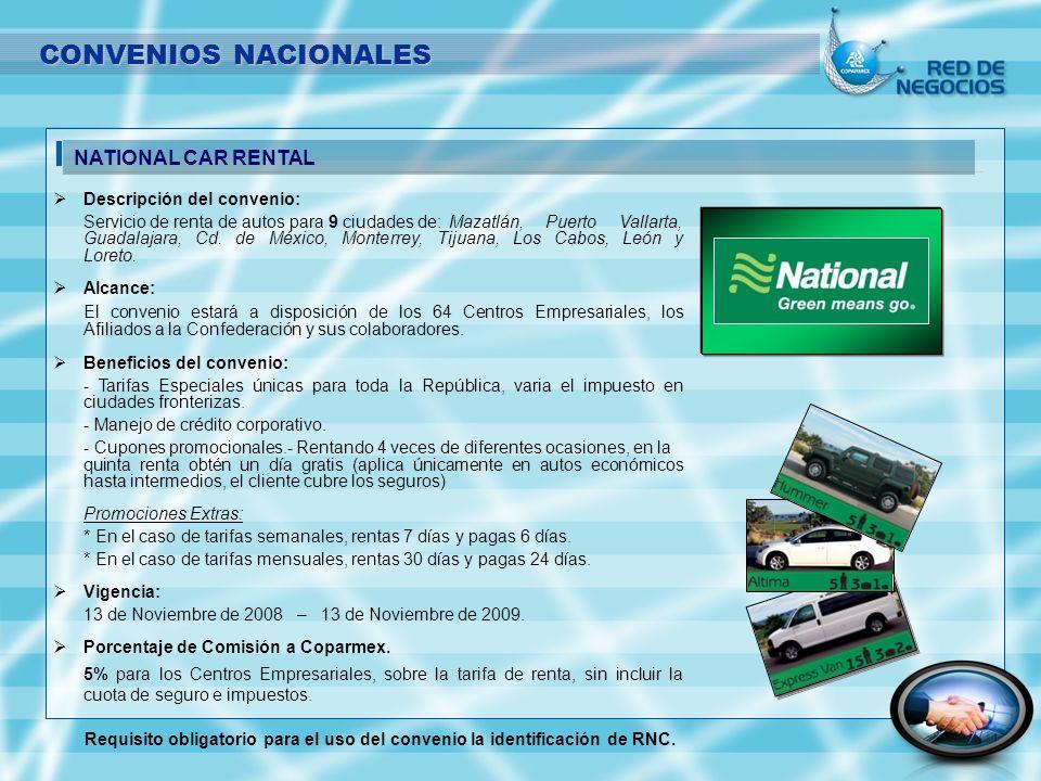 CONVENIOS NACIONALES Descripción del convenio: Servicio de renta de autos para 9 ciudades de:Mazatlán, Puerto Vallarta, Guadalajara, Cd. de México, Mo