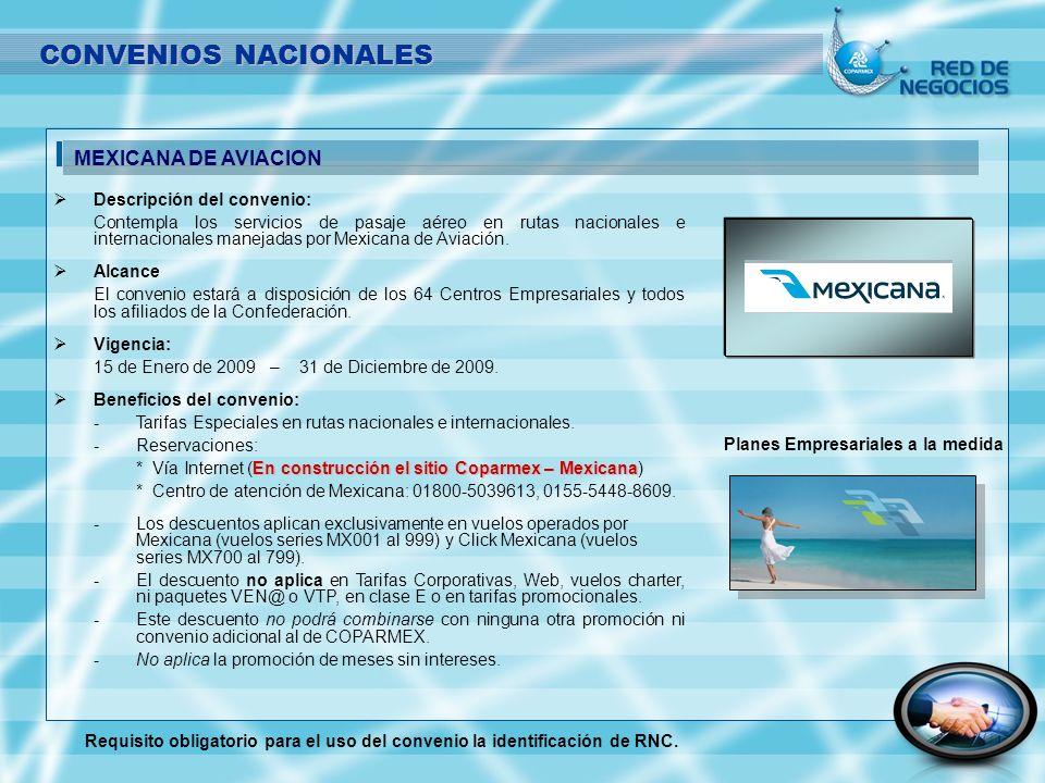 Descripción del convenio: Contempla los servicios de pasaje aéreo en rutas nacionales e internacionales manejadas por Mexicana de Aviación. Alcance El
