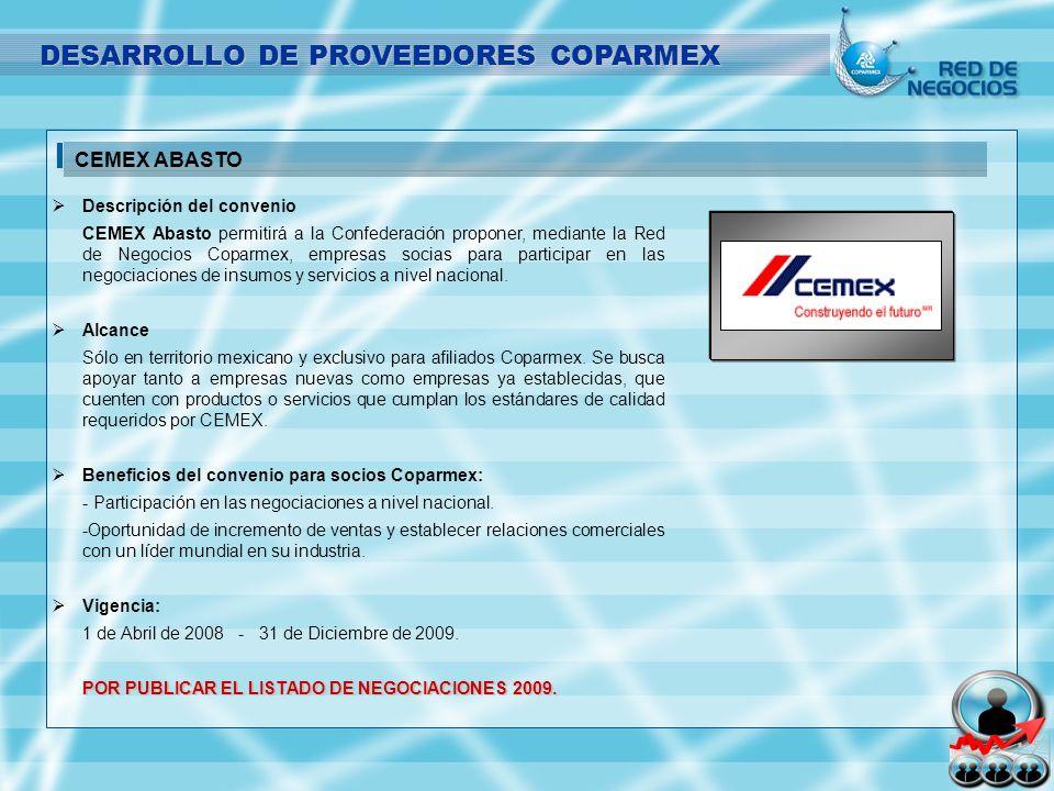 Descripción del convenio CEMEX Abasto permitirá a la Confederación proponer, mediante la Red de Negocios Coparmex, empresas socias para participar en