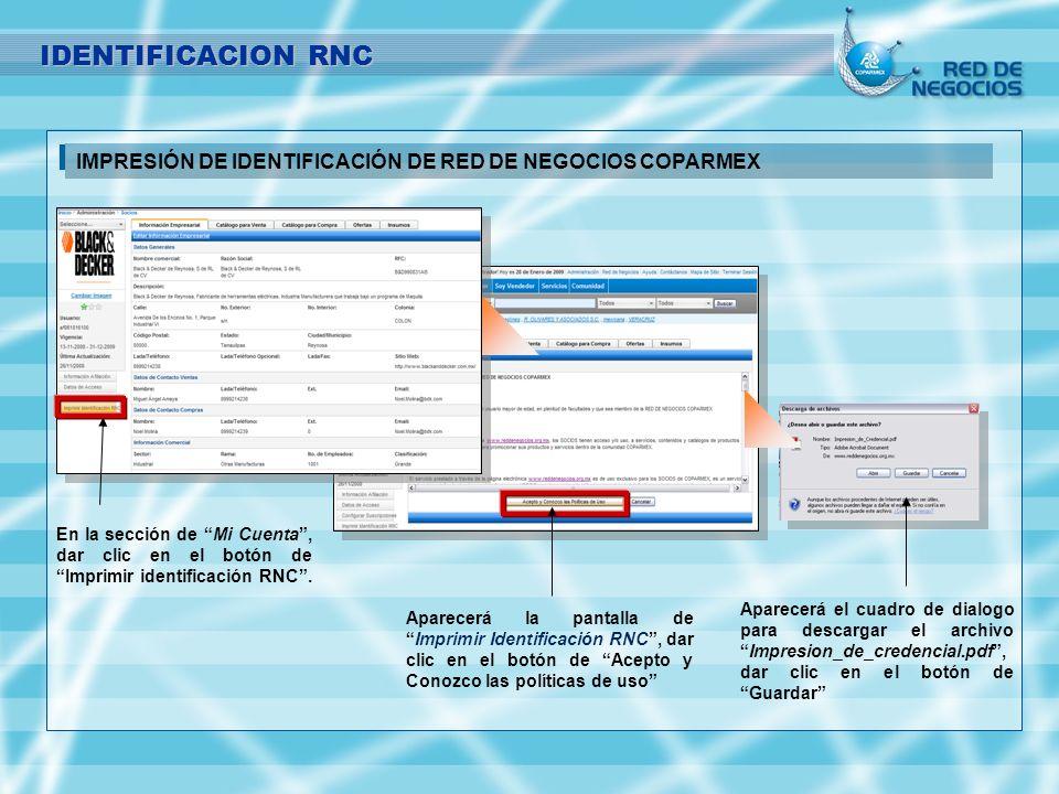 IMPRESIÓN DE IDENTIFICACIÓN DE RED DE NEGOCIOS COPARMEX En la sección de Mi Cuenta, dar clic en el botón de Imprimir identificación RNC. Aparecerá la