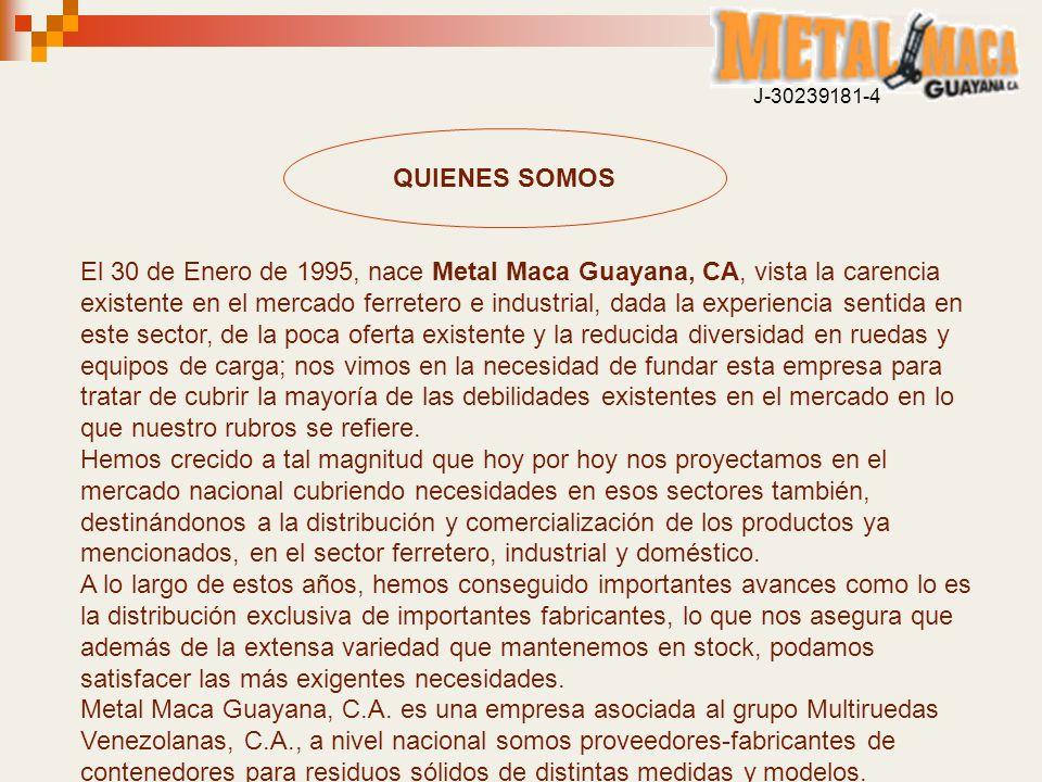 El 30 de Enero de 1995, nace Metal Maca Guayana, CA, vista la carencia existente en el mercado ferretero e industrial, dada la experiencia sentida en