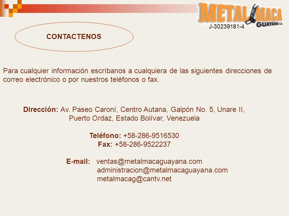 CONTACTENOS Para cualquier información escríbanos a cualquiera de las siguientes direcciones de correo electrónico o por nuestros teléfonos o fax. Dir