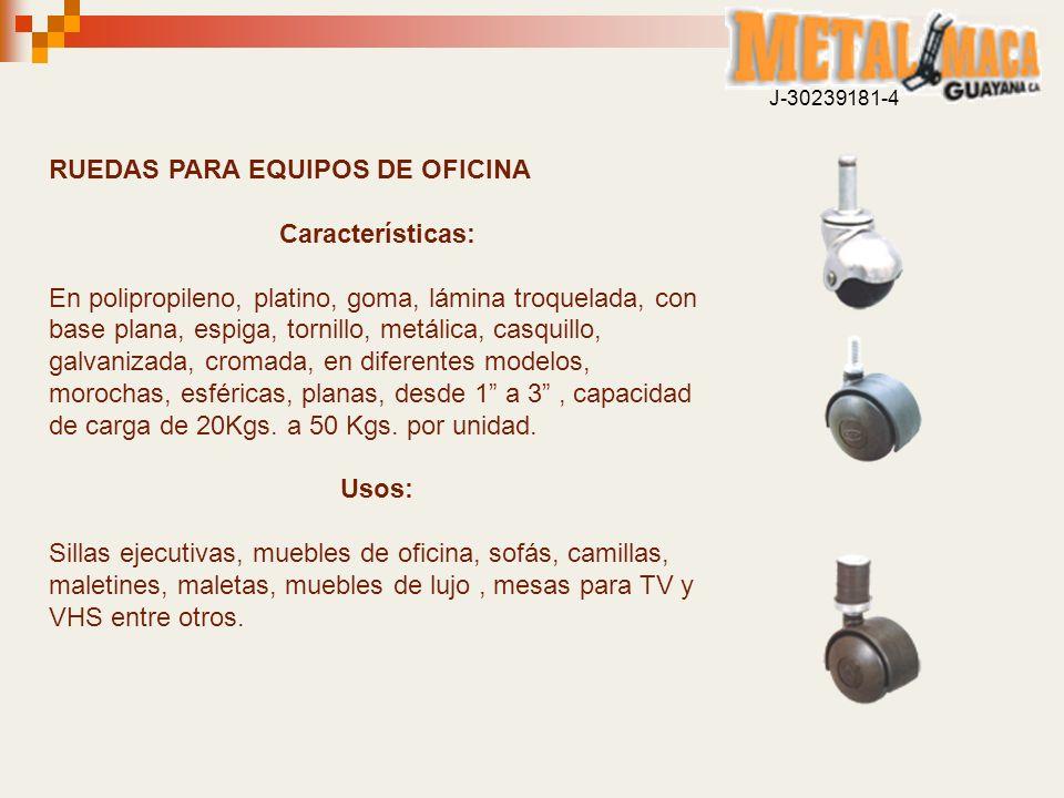 RUEDAS PARA EQUIPOS DE OFICINA Características: En polipropileno, platino, goma, lámina troquelada, con base plana, espiga, tornillo, metálica, casqui