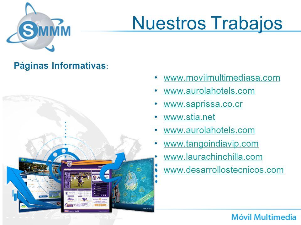 Nuestros Trabajos www.movilmultimediasa.com www.aurolahotels.com www.saprissa.co.cr www.stia.net www.aurolahotels.com www.tangoindiavip.com www.laurac