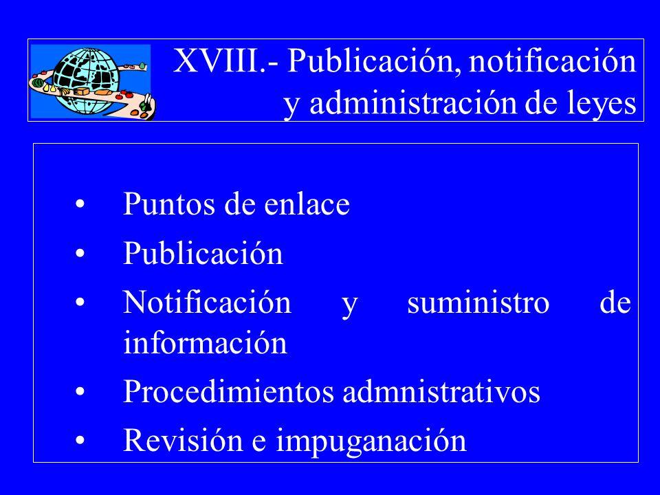 XVIII.- Publicación, notificación y administración de leyes Puntos de enlace Publicación Notificación y suministro de información Procedimientos admni